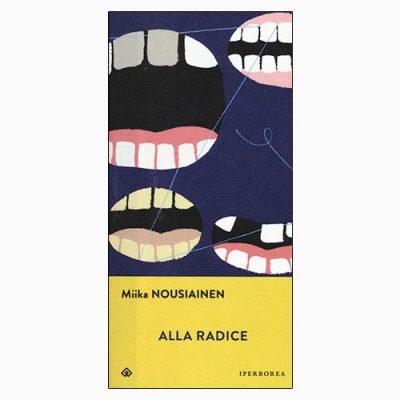 """La copertina del libro """"Alla radice"""" di Miika Nousiainen (Iperborea)"""