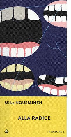 """La copertina del libro """"Alla radice"""", scritto da Miika Nousiainen (Iperborea)"""