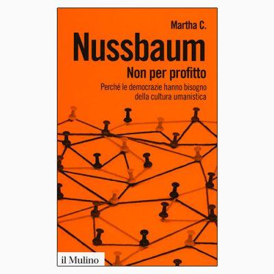 """La copertina del libro """"Non per profitto"""" di Martha C. Nussbaum (il Mulino)"""
