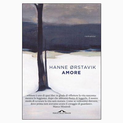 """La copertina del libro """"Amore"""", scritto da Hanne Ørstavik (Ponte alle Grazie)"""