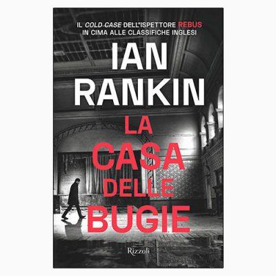 """La copertina del libro """"La casa delle bugie"""", scritto da Ian Rankin e pubblicato da Rizzoli"""