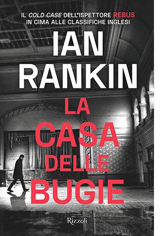 """La copertina del libro """"La casa delle bugie"""" di Ian Rankin (Rizzoli)"""