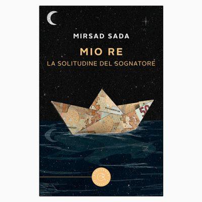 "La copertina del libro ""Mio re"" di Mirsad Sada (bookabook)"