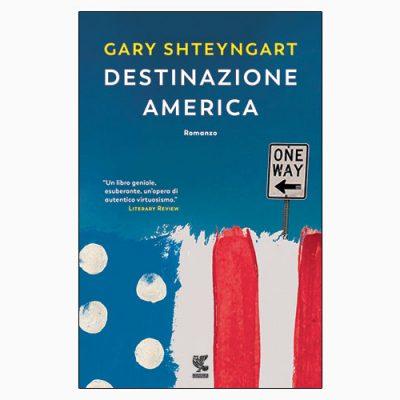 """La copertina del libro """"Destinazione America"""", scritto da Gary Shteyngart e pubblicato da Guanda"""