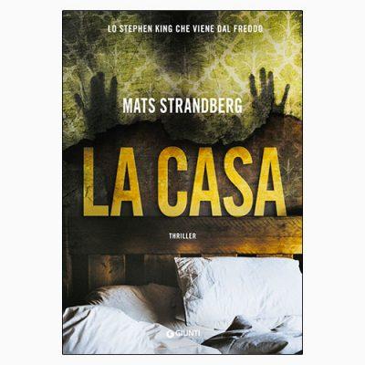 """La copertina del libro """"La casa"""", scritto da Mats Strandberg (Giunti)"""