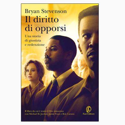 """""""IL DIRITTO DI OPPORSI"""" DI BRYAN STEVENSON"""