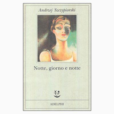 """La copertina del libro """"Notte, giorno, notte"""" di Andrzej Szczypiorski (Adelphi)"""
