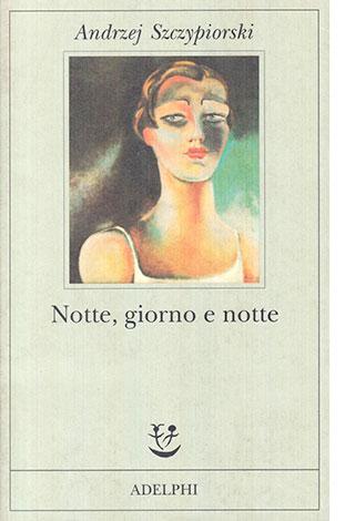 """La copertina del libro """"Notte, giorno e notte"""", scritto da Andrzej Szczypiorski e pubblicato da Adelphi"""