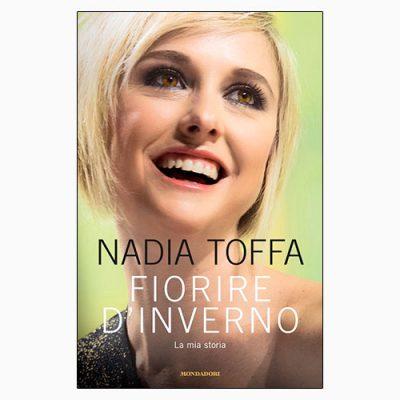 """La copertina del libro """"Fiorire d'inverno"""", scritto da Nadia Toffa e pubblicato da Mondadori"""