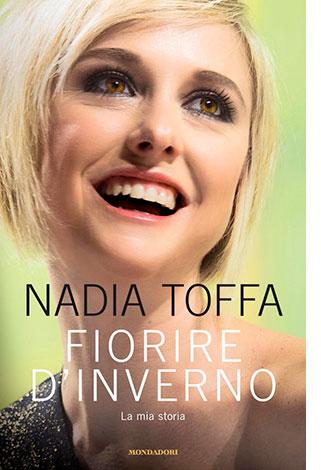 """La copertina del libro """"Fiorire d'inverno"""" di Nadia Toffa (Mondadori)"""