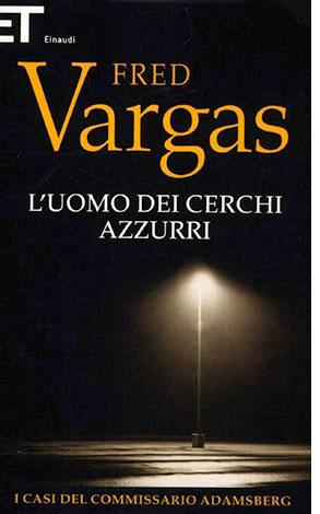 """La copertina del libro """"L'uomo dei cerchi azzurri"""", scritto da Fred Vargas e pubblicato da Einaudi"""