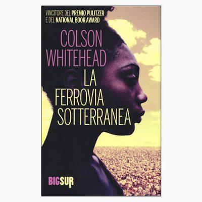 """La copertina del libro """"La ferrovia sotterranea"""" di Colson Whitehead (edizioni Sur)"""