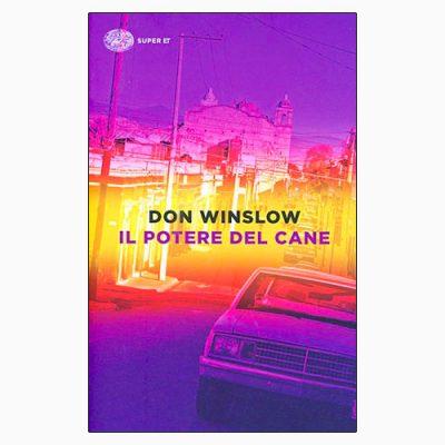 """La copertina del libro """"Il potere del cane"""" di Don Winslow (Einaudi)"""