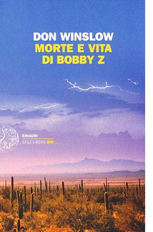 """La copertina del libro """"Morte e vita di Bobby Z"""", scritto da Don Winslow e pubblicato da Einaudi"""