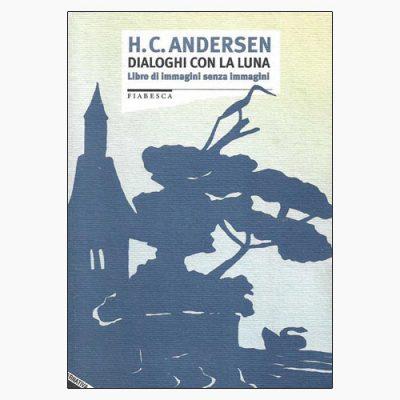 """La copertina del libro """"Dialoghi con la luna"""", scritto da Hans Christian Andersen e pubblicato da Stampa Alternativa"""