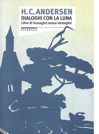 """La copertina del libro """"Dialoghi con la luna"""" di Hans Christian Andersen (Stampa Alternativa)"""