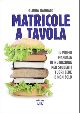 """La copertina del libro """"Matricole a tavola"""", scritto da Gloria Barraco e pubblicato da Ultra Life"""
