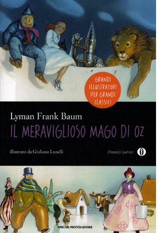 """La copertina del libro """"Il meraviglioso mago di Oz"""" di Lyman Frank Baum (Mondadori)"""