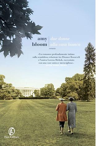 """La copertina del libro """"Due donne alla casa bianca"""" di Amy Bloom (Fazi Editore)"""