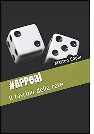 """La copertina del libro """"#APPeal"""" di Matteo Copia"""