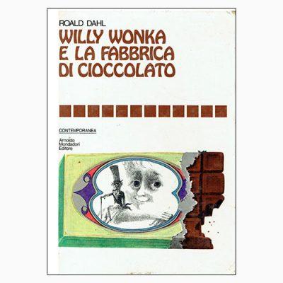 """La copertina del libro """"Willy Wonka e la fabbrica di cioccolato"""" di Roald Dahl (Mondadori)"""