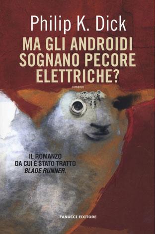 """La copertina del libro """"Ma gli androidi sognano pecore elettriche?"""" di Philip K. Dick (Fanucci)"""