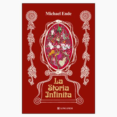 """La copertina del libro """"La storia infinita"""" di Michael Ende (Longanesi)"""