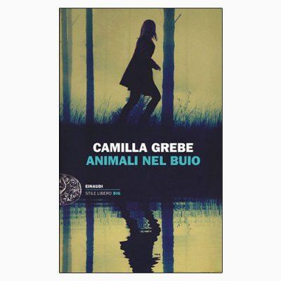 """La copertina del libro """"Animali nel buio"""" di Camilla Grebe (Einaudi)"""