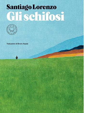 """La copertina del libro """"Gli schifosi"""", scritto da Santiago Lorenzo (Blackie)"""