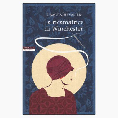"""La copertina del libro """"La ricamatrice di Winchester"""" di Tracy Chevalier (Neri Pozza)"""