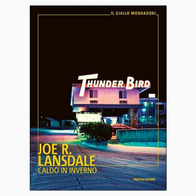 """CALDO IN INVERNO"" DI JOE R. LANSDALE"