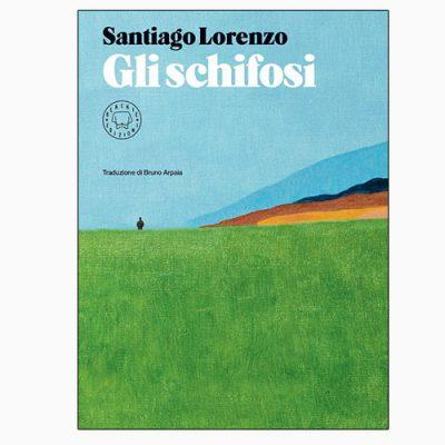 """La copertina dellibro """"Gli schifosi"""", scritto da Santiago Lorenzo (Blackie)"""
