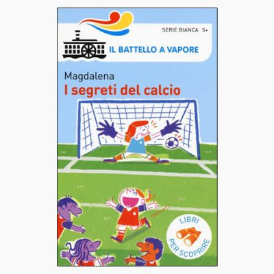 "La copertina del libro ""I segreti del calcio"" di Magdalena (Piemme)"