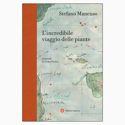"""""""L'INCREDIBILE VIAGGIO DELLE PIANTE"""" DI STEFANO MANCUSO"""