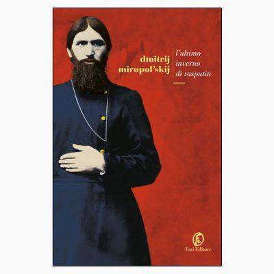 """La copertina del libro """"L'ultimo inverno di Rasputin"""" di Dmitrij Miropol'skij"""
