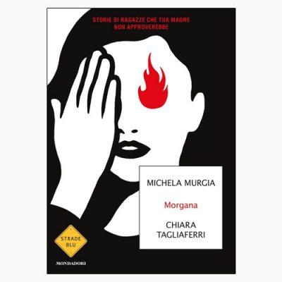 """""""MORGANA"""" DI M. MURGIA E C. TAGLIAFERRI"""
