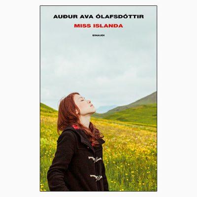 """La copertina del libro """"Miss Islanda"""" di Audur Ava Ólafsđótt (Einaudi)ir"""