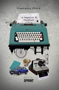 """La copertina del libro """"La ragazza di Stamford"""" di Francesco Pirrò (BookSprint Edizioni)"""