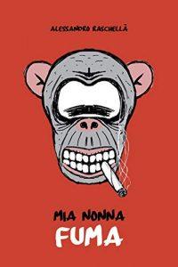"""La copertina del libro """"Mia nonna fuma"""" di Alessandro Raschellà (Amazon KDP)"""