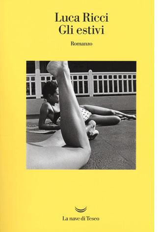 """La copertina del libro """"Gli estivi"""" di Luca Ricci (La nave di Teseo)"""