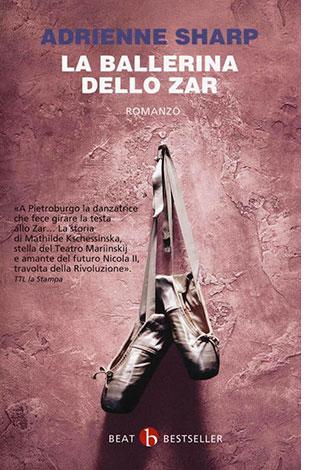 """La copertina del libro """"La ballerina dello zar"""" di Adrienne Sharp (Beat)"""
