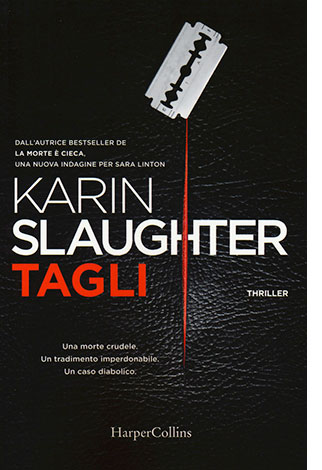 """La copertina del libro """"Tagli"""" di Karin Slaughter (HarperCollins)"""