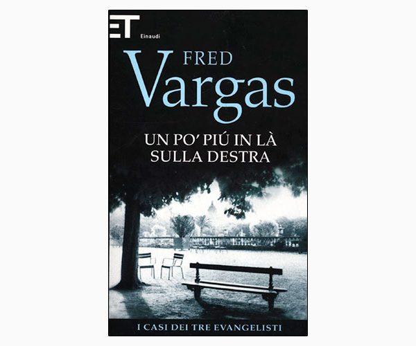 """La copertina del libro """"Un po' più in là sulla destra"""" di Fred Vargas (Einaudi)"""