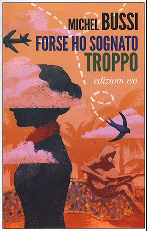 """La copertina del libro """"Forse ho sognato troppo"""" di Michel Bussi (edizioni e/o)"""