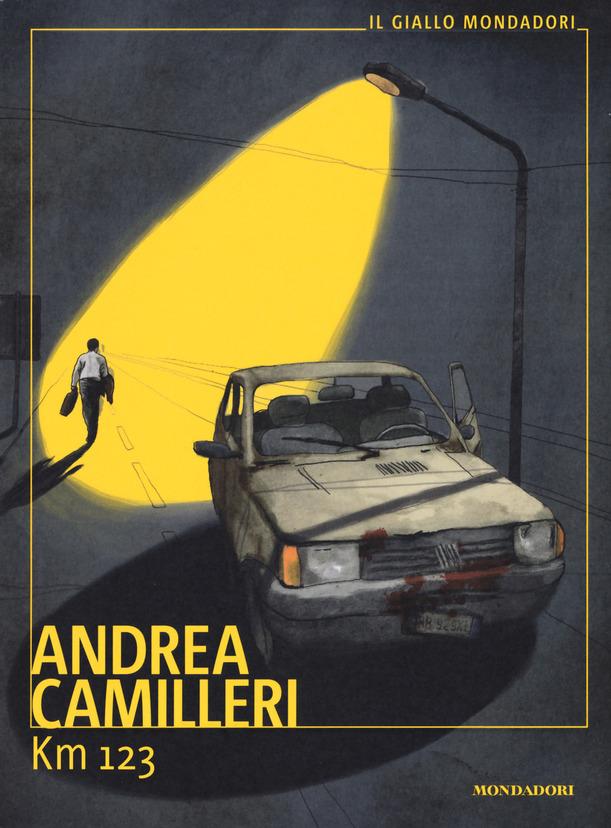 """La copertina del libro """"Km 123""""di Andrea Camilleri (Mondadori)"""