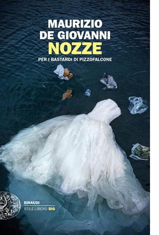 """La copertina del libro """"Nozze"""" di Maurizo de Giovanni (Einaudi)"""