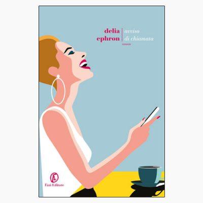 """La copertina del libro """"Avviso di chiamata"""" di Delia Ephron (Fazi Editore)"""