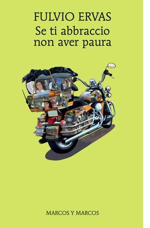 """La copertina del libro """"Se ti abbraccio non aver paura"""" di Fulvio Ervas (Marcos y Marcos)"""