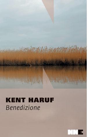 """La copertina del libro """"Benedizione"""" di Kent Haruf (NN Editore)"""