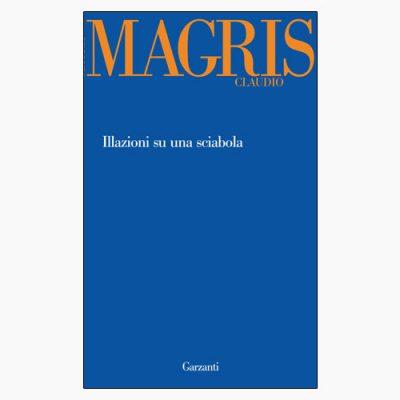 """La copertina del libro """"Illazioni su una sciabola"""" di Claudio Magris (Garzanti)"""
